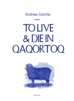 http://afvpress.com/files/gimgs/th-13_andrew-colville-to-live-die-in-qaqortoq-presscover-small.jpg